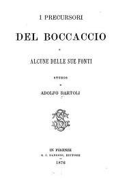 I precursori del Boccaccio e alcune delle sue fonti: studio di Adolfo Bartoli, Volume 2
