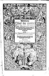 Summaria Vber die gantze Bibel: Darinn auffs kürtzte angezeigt, was dem gemeinen Mann, auß allen Capiteln, am nötigsten zu wissen ist