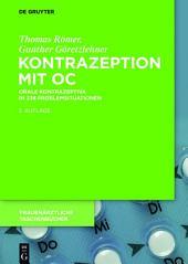 Kontrazeption mit OC: Orale Kontrazeptiva in 238 Problemsituationen, Ausgabe 3