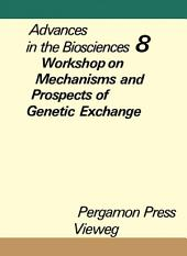 Workshop on Mechanisms and Prospects of Genetic Exchange, Berlin, December 11 to 13, 1971: Advances in the Biosciences