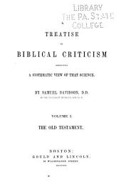 A Treatise on Biblical Criticism: Exhibiting a Systematic View of that Science
