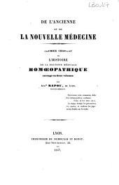 De l'ancienne et de la nouvelle médecine: premier chapitre de L'histoire de la doctrine médicale homoeopathique; ouvrage en deux volumes