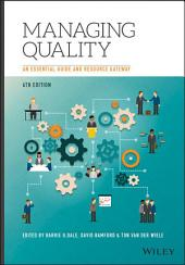 Managing Quality: An Essential Guide and Resource Gateway, Edition 6