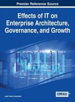 Effects of IT on Enterprise Architecture  Governance  and Growth PDF