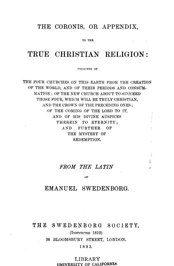 The coronis, or appendix, to The true Christian religion [tr. by J.F. Buss].