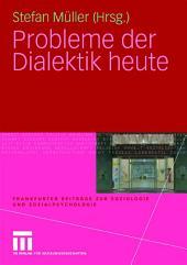Probleme der Dialektik heute