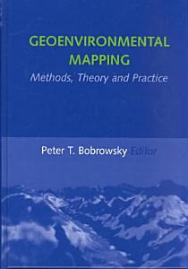 Geoenvironmental Mapping  Methods Theory and Practice PDF