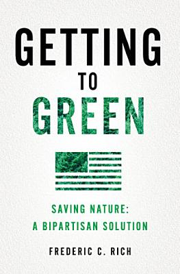 Getting to Green  Saving Nature  A Bipartisan Solution PDF