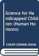 Science for Handicapped Children