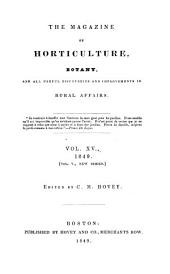 The Magazine of Horticulture, Botany, and All Useful Discoveries and Improvements in Rural Affairs: Volume 15