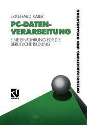 PC-Datenverarbeitung: Eine Einführung für die Berufliche Bildung