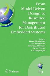 From Model-Driven Design to Resource Management for Distributed Embedded Systems: IFIP TC 10 Working Conference on Distributed and Parallel Embedded Systems (DIPES 2006) October 11-13, 2006, Braga, Portugal
