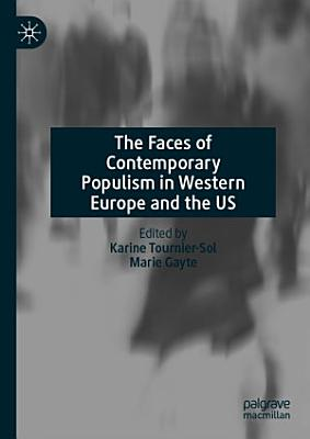 The Faces of Contemporary Populism in Western Europe and the US