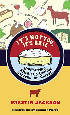 It s Not You  It s Brie