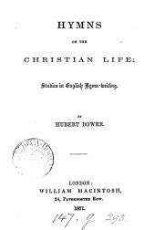 Hymns of the Christian Life: studies in English hymn-writing