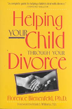 Helping Your Child Through Your Divorce PDF