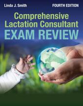 Comprehensive Lactation Consultant Exam Review: Edition 4