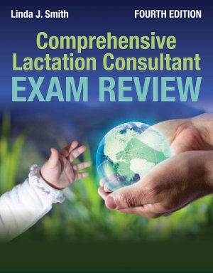 Comprehensive Lactation Consultant Exam Review