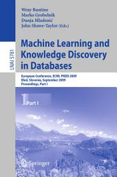 Machine Learning and Knowledge Discovery in Databases: European Conference, ECML PKDD 2009, Bled, Slovenia, September 7-11, 2009, Proceedings, Part 1