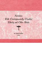 Activities with Developmentally Disabled Elderly and Older Adults PDF