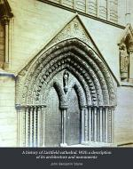 A history of Lichfield cathedral. With a description of its architecture and monuments