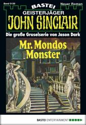 John Sinclair - Folge 0130: Mr. Mondos Monster (1. Teil)