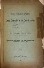 The bibliography of the livery companies of the city of London [a paper.].