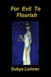 For Evil to Flourish
