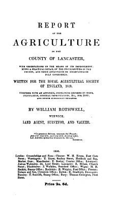Report of the Agriculture of the County of Lancaster  with Observations on the Means of Its Improvement