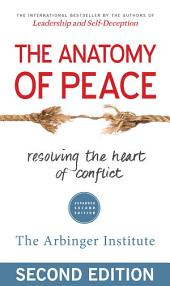 The Anatomy of Peace: Resolving the Heart of Conflict, Edition 2