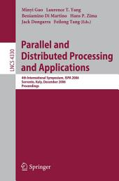 Parallel and Distributed Processing and Applications: 4th International Symposium, ISPA 2006, Sorrento, Italy, December 4-6, 2006, Proceedings