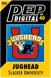 Pep Digital Vol. 040: Jughead: Slacker University