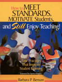 How to Meet Standards, Motivate Students, and Still Enjoy Teaching!