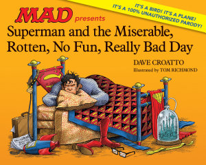 Superman and the Miserable  Rotten  No Fun  Really Bad Day PDF