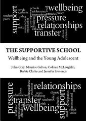The Supportive School: Wellbeing and the Young Adolescent