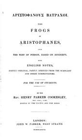 The Frogs: From the Text of Porson, Based on Dindorf's, with English Notes ...