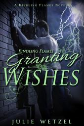 Kindling Flames: Granting Wishes