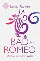 Bad Romeo   Wohin du auch gehst PDF