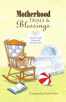 Motherhood Trials   Blessings  Hope for Couples Dealing with Morning Sickness PDF