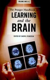 The Praeger Handbook of Learning and the Brain: Volume 1