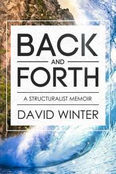 Back and Forth: A Structuralist Memoir