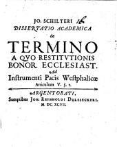De termino, a quo restitutionis bonorum ecclesiasticorum ad instrumenti pacis Westphalicae articulum V. [section] 2