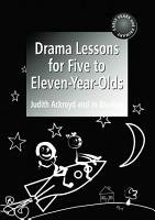 Drama Lessons for Five to Eleven Year Olds PDF