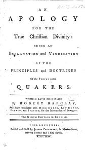 An apology for the true Christian divinity ... The seventh edition in English