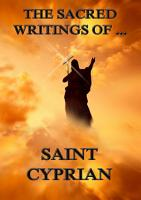 The Sacred Writings of Saint Cyprian  Annotated Edition  PDF