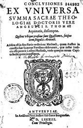 Conclusiones ex universa Summa sacrae theologiae... Sancti Thomae Aquinatis desumptae, quibus ubique praefixae sunt quaestiones, suique item singulis articuli...