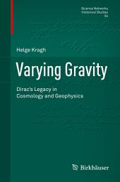 Varying Gravity: Dirac's Legacy in Cosmology and Geophysics
