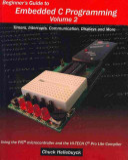 Beginner's Guide to Embedded C Programming - Volume 2