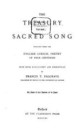 The Treasury of Sacred Song: Selected from the English Lyrical Poetry of Four Centuries