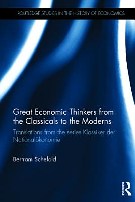 Great Economic Thinkers from the Classicals to the Moderns PDF